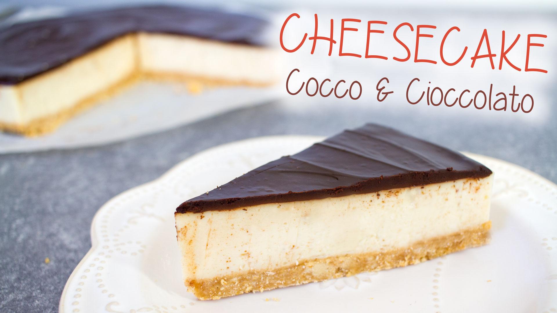 Cheese cake al cocco e cioccolato